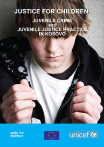 Justice for Children: Juvenile Crime and Juvenile Justice Practice in Kosovo