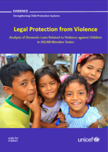Legal Protection from Violence:  Analysis of Domestic Laws Related to Violence against Children in ASEAN Member States