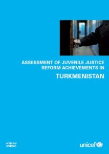 Assessment of Juvenile Justice Reform Achievements in Turkmenistan